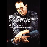 Silvio: Que levante la mano la guitarra (Spanish Edition) book cover