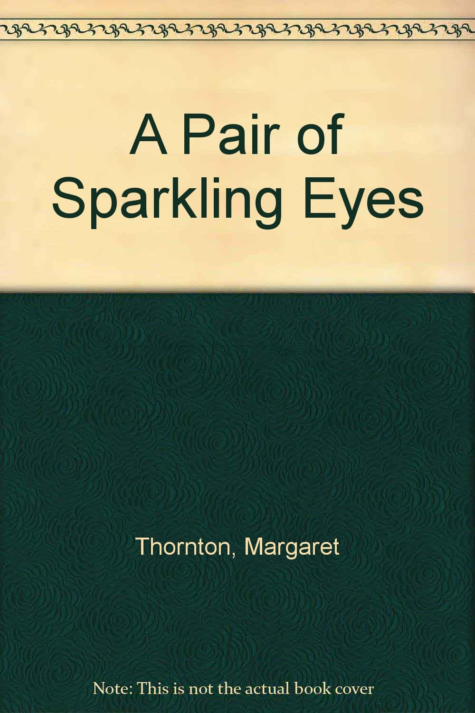 a pair of sparkling eyes thornton margaret