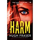 Harm: An Absolutely Gripping Crime Thriller (The Rina Walker Series Book 1)