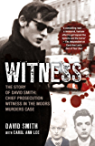 Witness (later issued as Evil Relations): The Story of David Smith, Chief Prosecution Witness in the Moors Murders Case