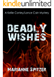 DEADLY WISHES: A Kellie Conley/Lance Cain Mystery (Kellie Conley Mysteries Book 8)