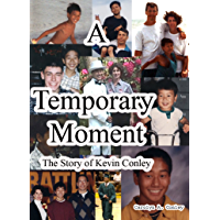 A Temporary Moment, The Story of Kevin Conley