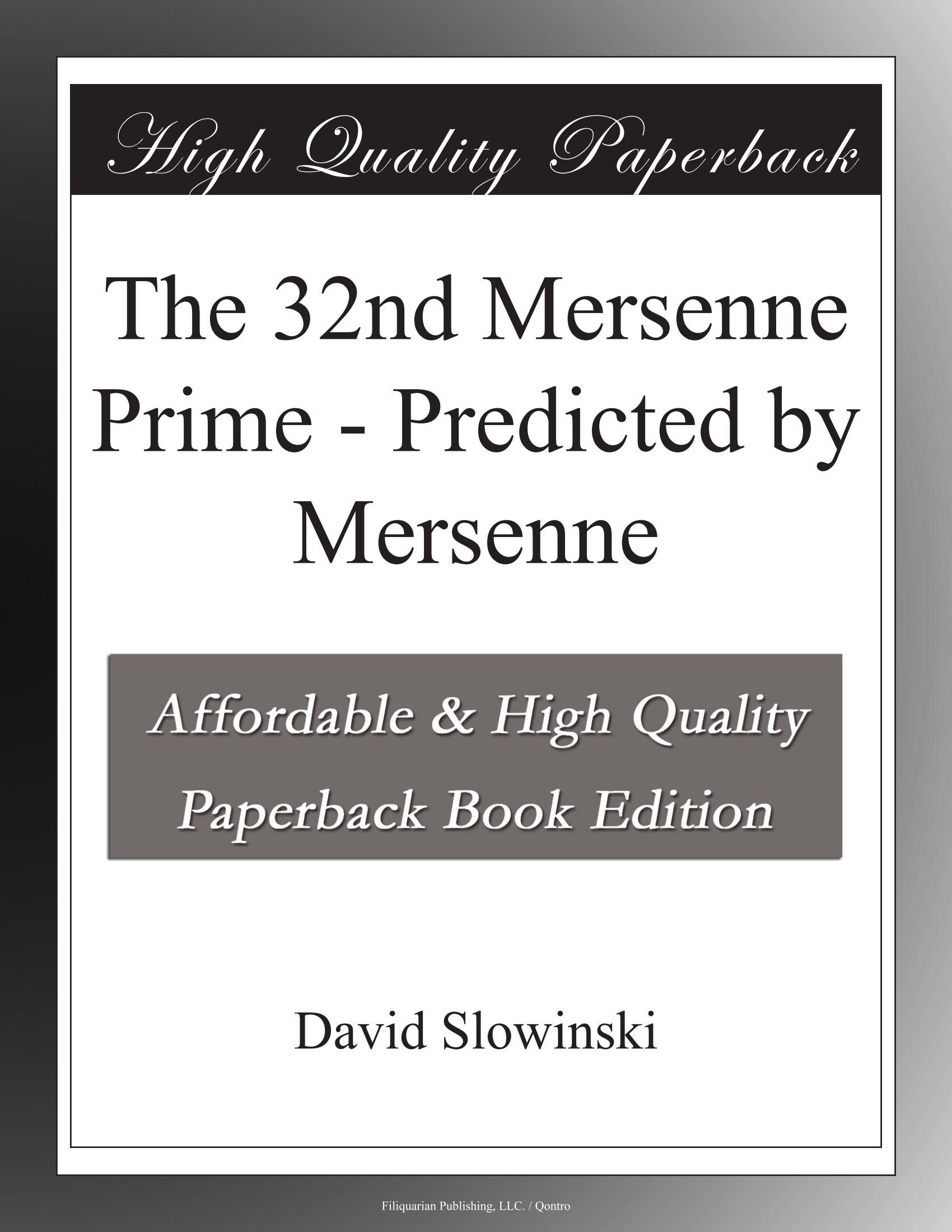 The 32nd Mersenne Prime  Predicted By Mersenne: David Slowinski:  Amazon: Books