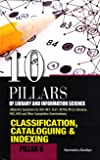 Classification, Cataloguing and Indexing (10 Pillars of Library & Information Science)
