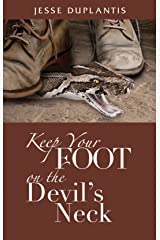 Keep Your Foot On The Devil's Neck Kindle Edition