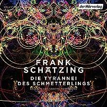 Die Tyrannei des Schmetterlings Hörbuch von Frank Schätzing Gesprochen von: Sascha Rotermund