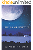 Life As We Knew It (Life As We Knew It Series Book 1)