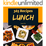 Lunch 365: Enjoy 365 Days With Amazing Lunch Recipes In Your Own Lunch Cookbook! (Lunch Box Cookbook, Bento Lunch Cookbook, School Lunch Cookbook, Work Lunch Recipes, Lunch Box Recipes) [Book 1]
