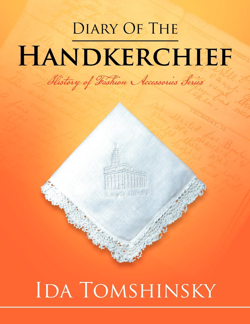 Diary of the Handkerchief: History of Fashion Accessories Series pdf