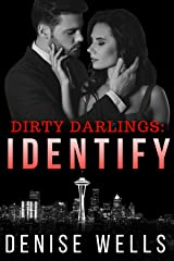 Dirty Darlings: Identify: A dark romantic suspense Kindle Edition