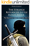 The Strange Return of Little Honey Rider (The Search for Yaser Abdel Said Book 9)