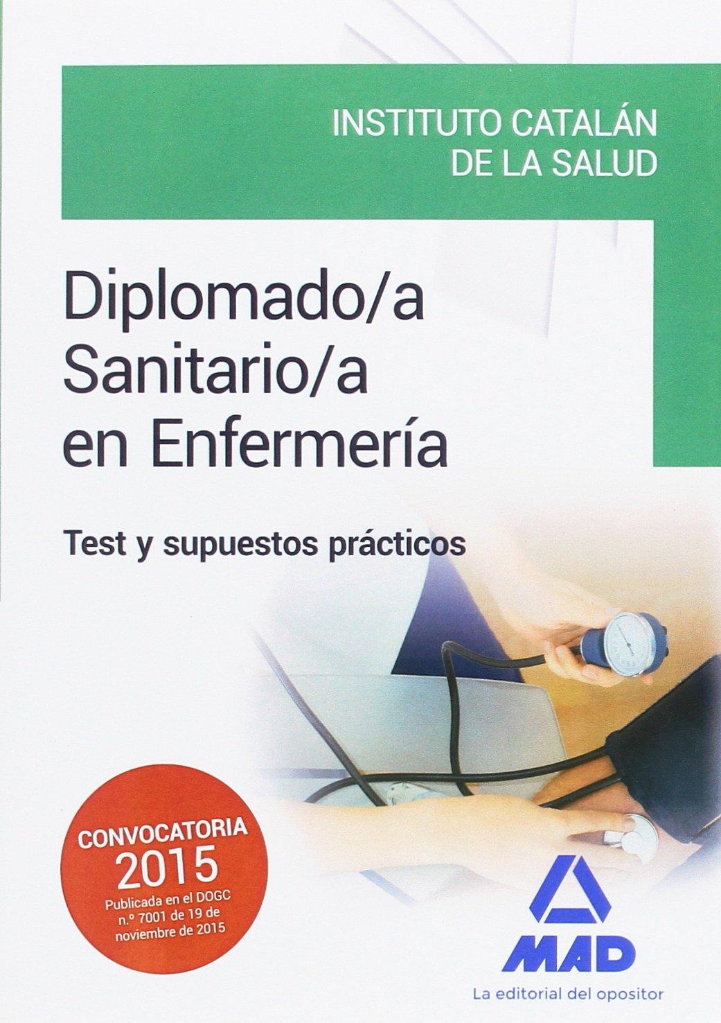 Download Diplomado/a Sanitario/a en Enfermería del Instituto Catalán de la Salud (ICS). Test y supuestos prácticos pdf