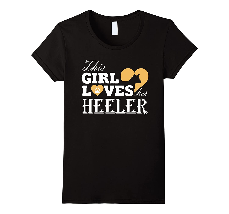 Blue Heeler Shirt – This Girl Loves Her Heeler T-shirt-Teeae