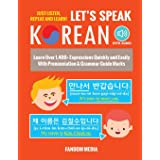 Let's Speak Korean: Learn Over 1,400+ Expressions Quickly and Easily With Pronunciation & Grammar Guide Marks - Just Listen,