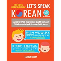 Let's Speak Korean: Learn Over 1,400+ Expressions Quickly and Easily With Pronunciation...