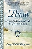 Huna: Ancient Hawaiian Secrets for Modern Living