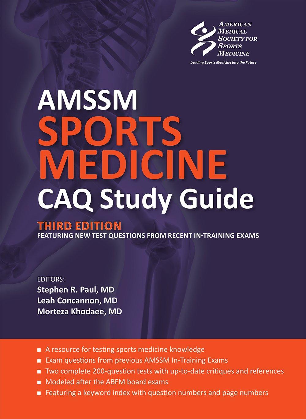 AMSSM Sports Medicine CAQ Study Guide (Third Edition): Stephen R. Paul,  Leah Concannon, Morteza Khodaee: 9781606793893: Amazon.com: Books