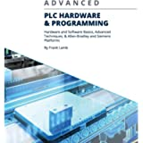 Advanced PLC Hardware & Programming: Hardware and Software Basics, Advanced Techniques & Allen-Bradley and Siemens…