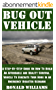 Bug Out Vehicle: A Step-By-Step Guide On How To Build An Affordable and Quality Survival Vehicle To Evacuate Your Home In An Emergency Disaster Scenario (English Edition)