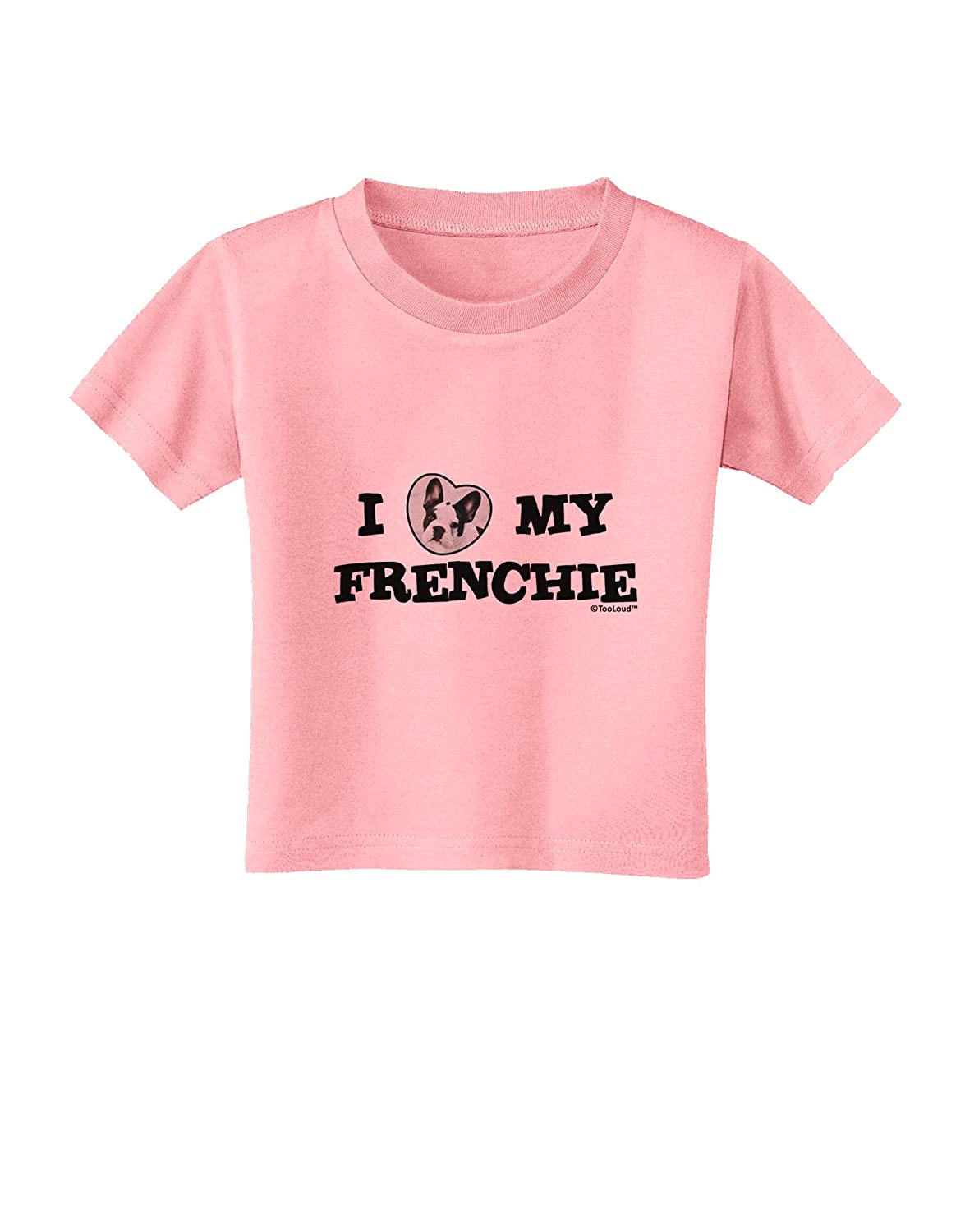 TooLoud I Heart My Frenchie Toddler T-Shirt