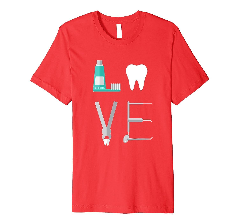 LOVE Dental Hygienist Dentist Premium T-Shirt Funny Graphic-FL