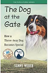 The Dog at the Gate: How a Throw-Away Dog Becomes Special Paperback