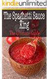 The Spaghetti Sauce King: The Ultimate Guide