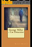 George Milne - Cat Detective