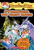 Geronimo Stilton: #11 It's Halloween, You 'Fraidy Mouse