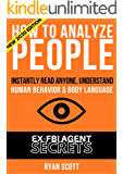 How To Analyze People: The Ultimate Guide to Think Like a FBI Agent, Instantly Speed Read Anyone, Understand Body…