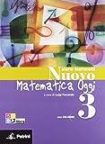 Nuovo matematica oggi. Con quaderno delle competenze e tavole numeriche. Con espansione online. Per la Scuola media. Con CD-ROM: NUOVO MAT.OGGI 3+QUAD. +CD