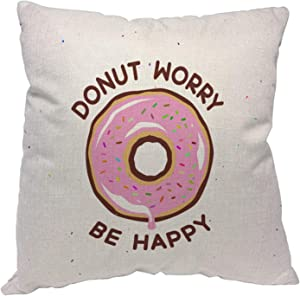 Quote with Pink Doughnut Pillow Covers Donut Worry Be Happy Bakery Saying Decorative Pillow Cover Home Decor Pillow Case for Couch Sofa Bed 18 X 18 Inches