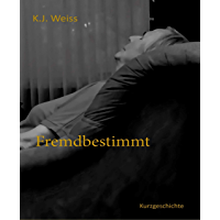 Fremdbestimmt (German Edition)