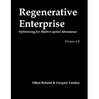 Regenerative Enterprise: Optimizing for Multi-capital Abundance (English Edition)