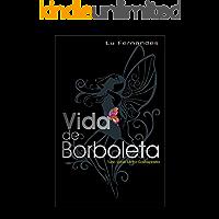 """""""Vida de Borboleta"""": """"Tudo Sobre a Minha Gastroplastia"""" (Trilogia Lu Fernandes Livro 1)"""