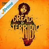 Dread & Terrible [Explicit]