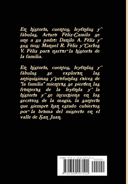 Historia, Cuentos, Leyendas y Fabulas de Familia: Amazon.es: Arturo Feliz-Camilo, Manuel R. Feliz-Sa Nchez, Danilo A. Feliz-Sa Nchez: Libros