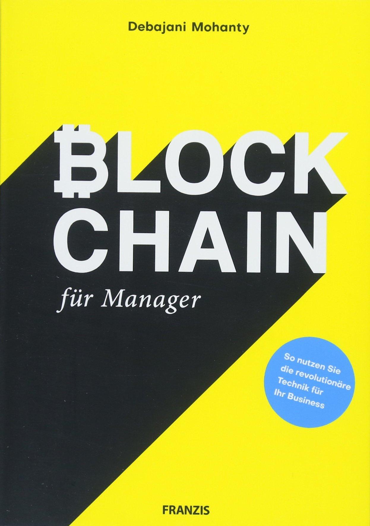 Blockchain Für Manager  So Nutzen Sie Die Revolutionäre Technik Für Ihr Business   Bitcoin Ethereum Hyperledger R3 Corda Ripple MultiChain Und IOTA