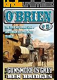 Gunsmoke is Grey (An O'Brien Western Book 11)