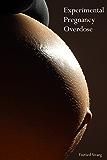Experimental Pregnancy Overdose