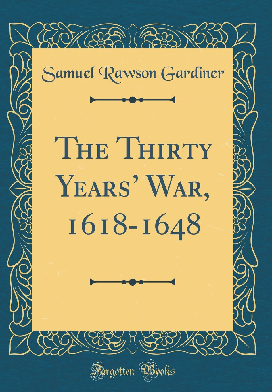 Read Online The Thirty Years' War, 1618-1648 (Classic Reprint) pdf epub