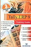 TALLY ERP 9 TRAINING GUIDE - 3TH REVISED & UPDATED EDITION