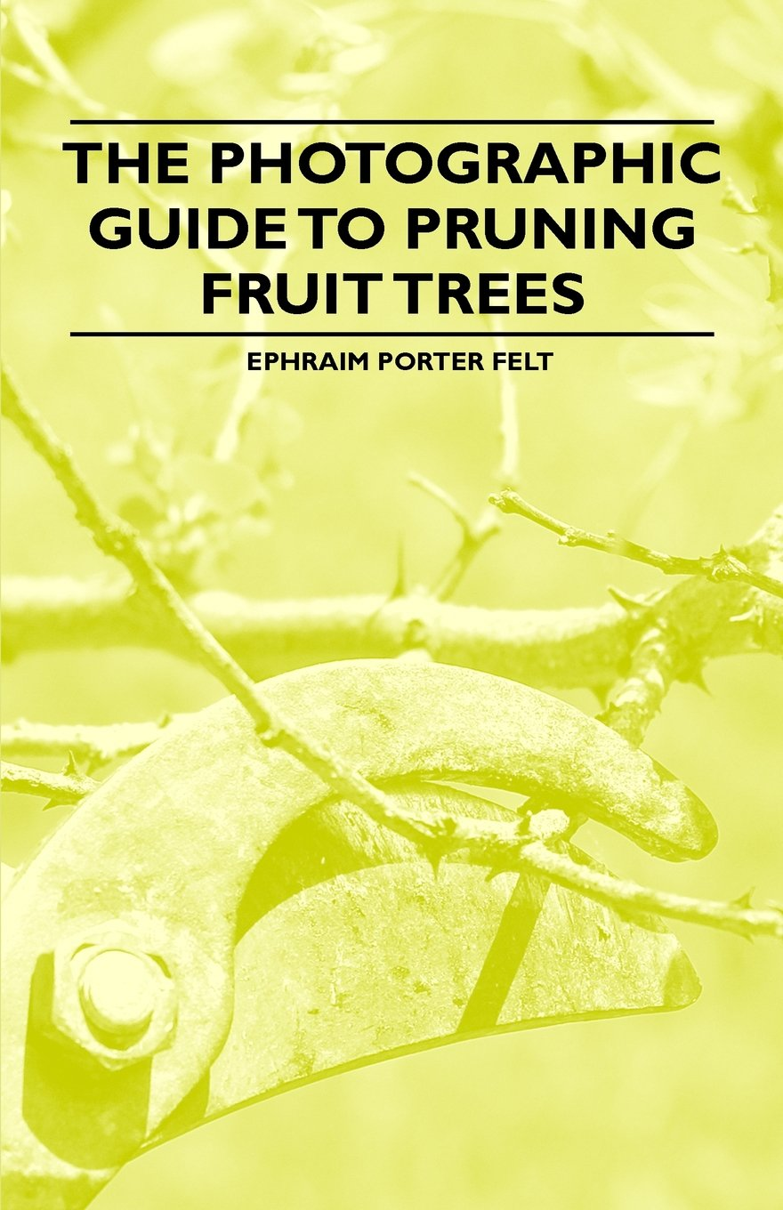 Photographic Guide Pruning Fruit Trees