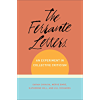 The Ferrante Letters: An Experiment in Collective Criticism (Literature Now)