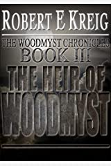 The Heir Of Woodmyst (The Woodmyst Chronicles Book 3) Kindle Edition