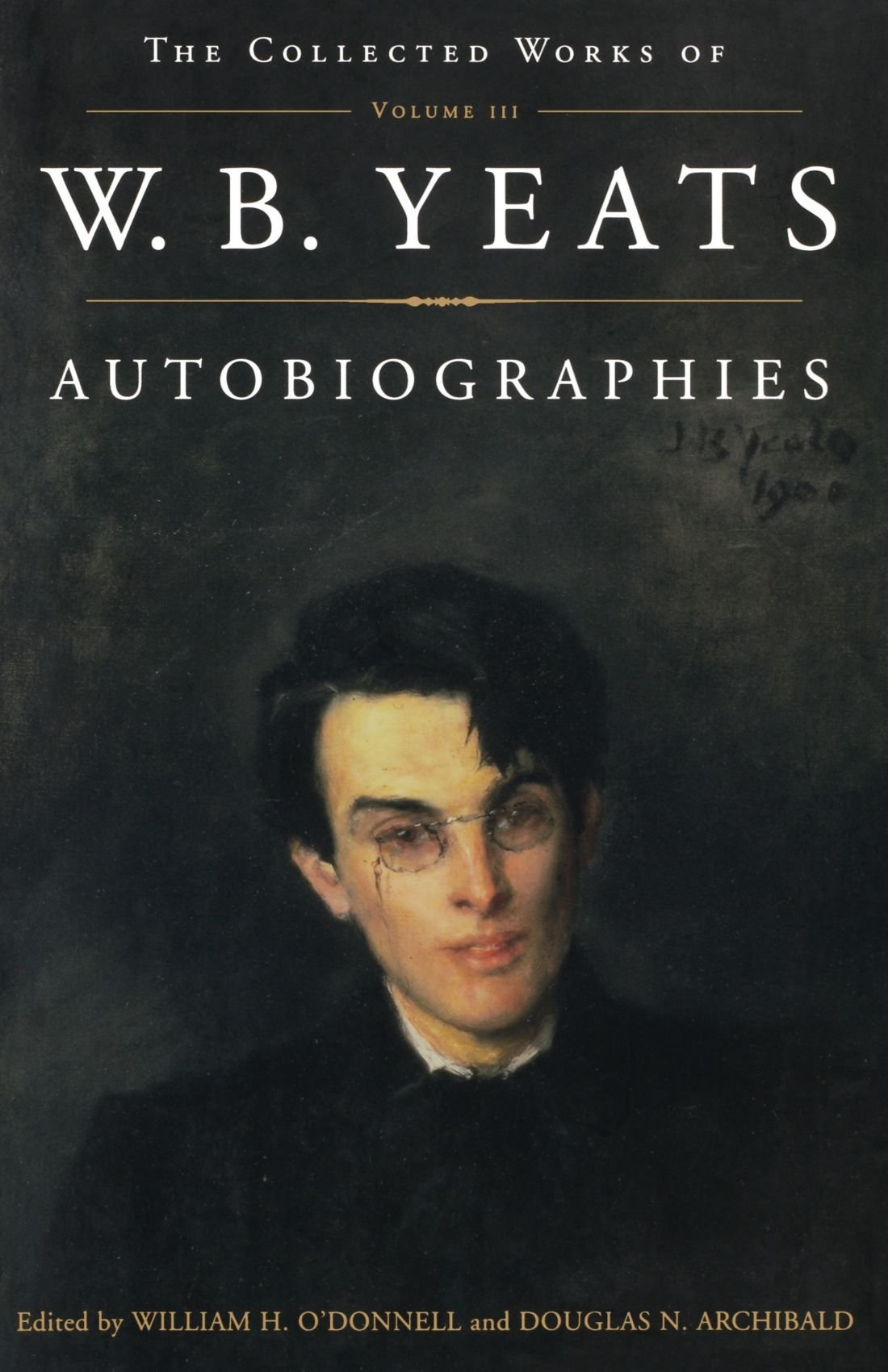 the collected works of w b yeats vol iii autobiographies the collected works of w b yeats vol iii autobiographies william butler yeats douglas archibald william o donnell 9780684853383 com books