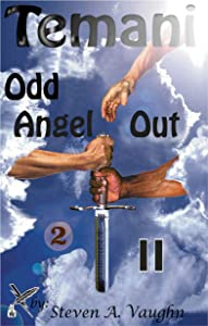 Temani:Odd Angel Out II (Temani, K'Narf and Holpen Series - Book 2)