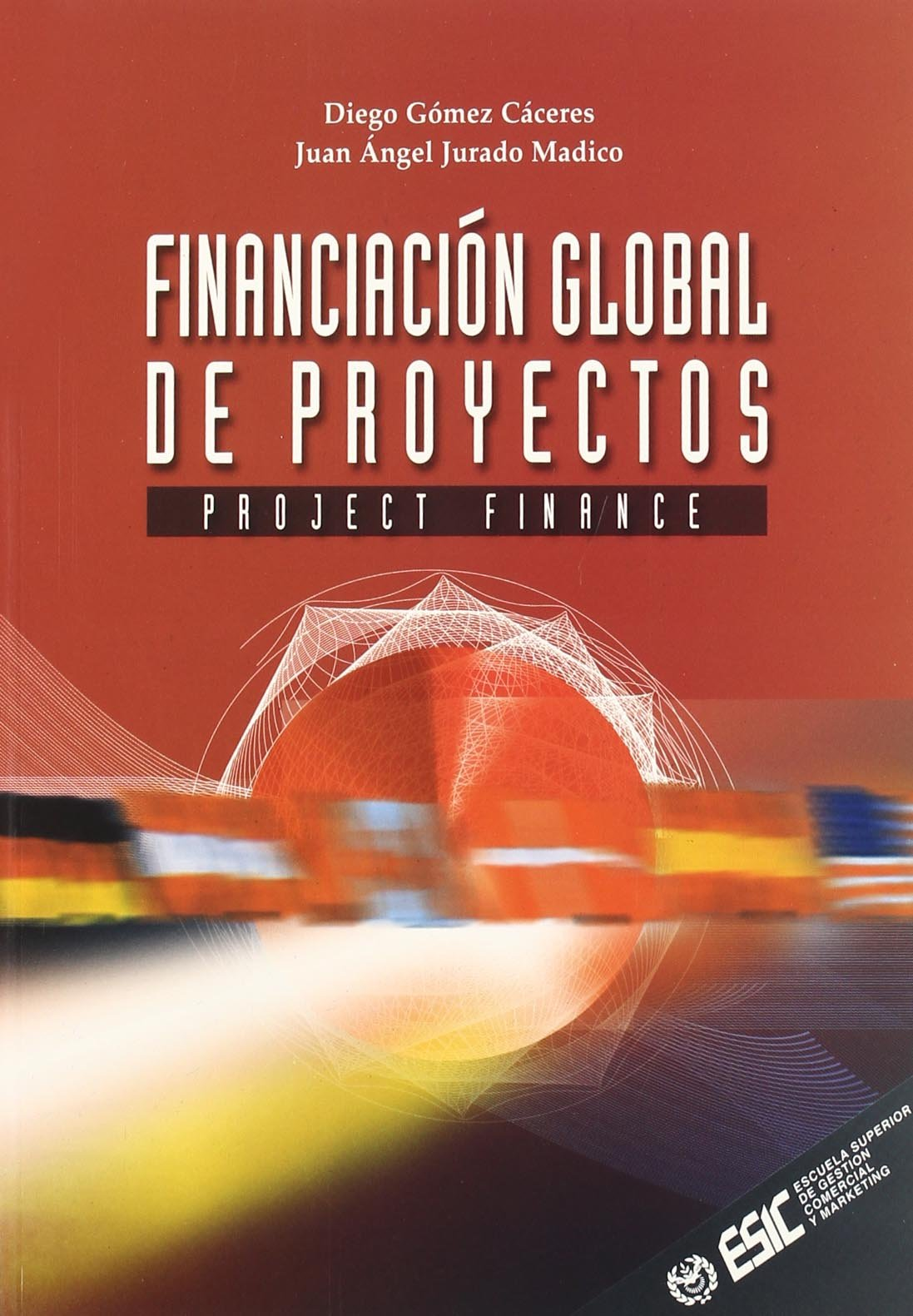 Financiacion Global de Proyectos - Project Finance (Spanish Edition) by Esic