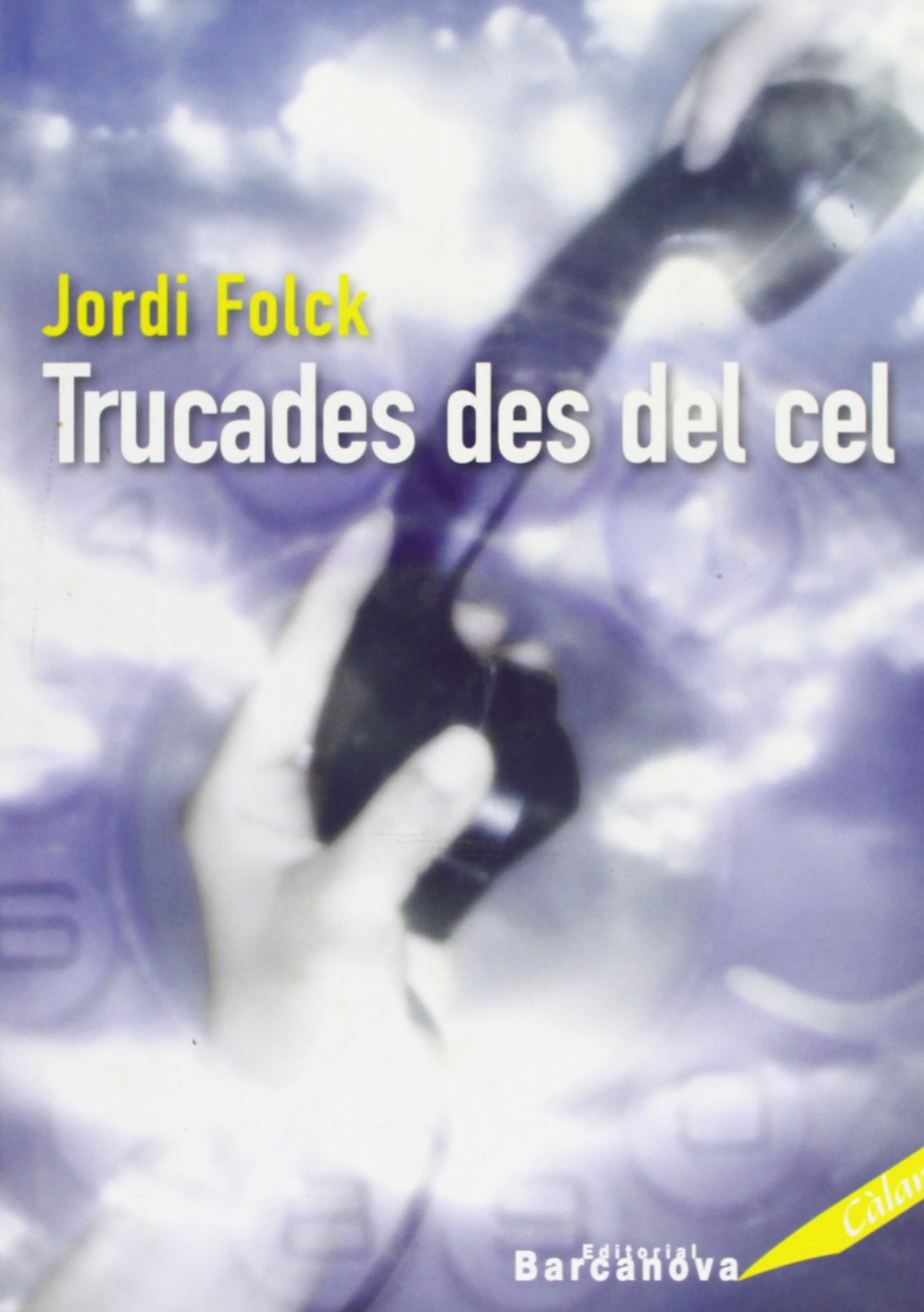 Resultat d'imatges de Trucades des del cel de Jordi Folck