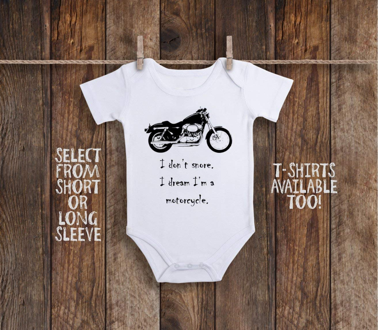 I Don't Snore I Dream I'm A Motorcycle Toddler Kids Tee Shirt or Baby Bodysuit
